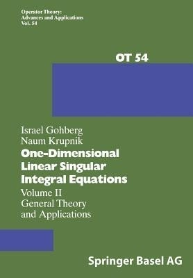 One-Dimensional Linear Singular Integral Equations: Volume II General Theory and Applications price comparison at Flipkart, Amazon, Crossword, Uread, Bookadda, Landmark, Homeshop18