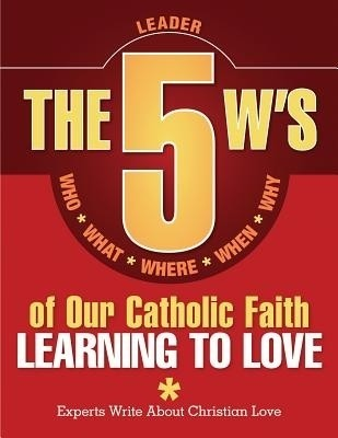 The 5 W's of Our Catholic Faith: Learning to Love (Leader) price comparison at Flipkart, Amazon, Crossword, Uread, Bookadda, Landmark, Homeshop18